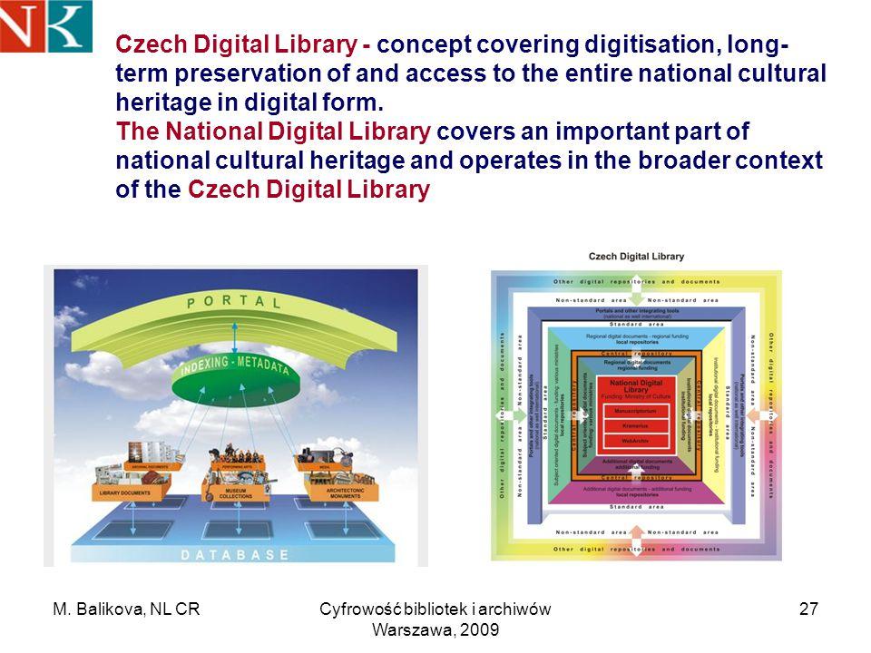 M. Balikova, NL CRCyfrowość bibliotek i archiwów Warszawa, 2009 27 Czech Digital Library - concept covering digitisation, long- term preservation of a