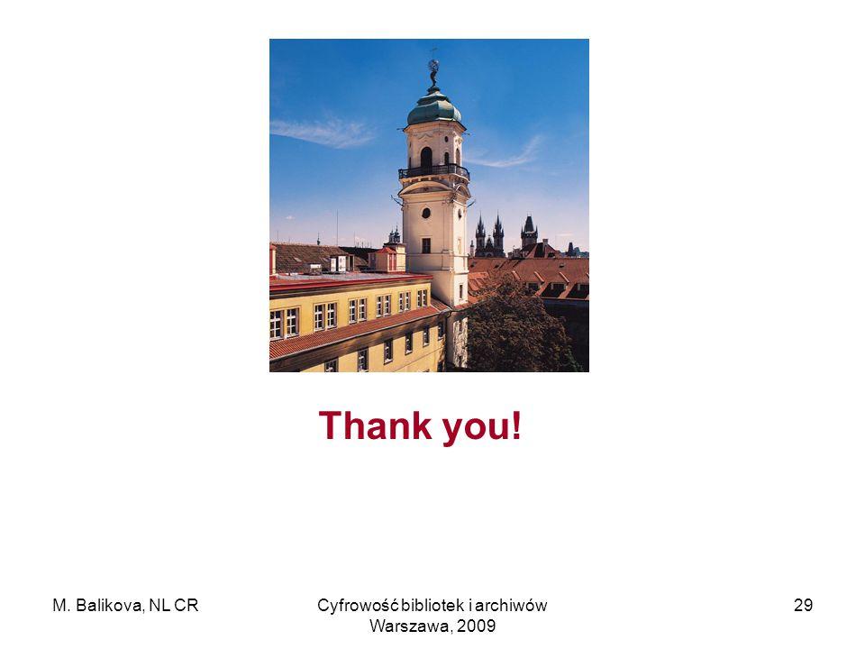 M. Balikova, NL CRCyfrowość bibliotek i archiwów Warszawa, 2009 29 Thank you!