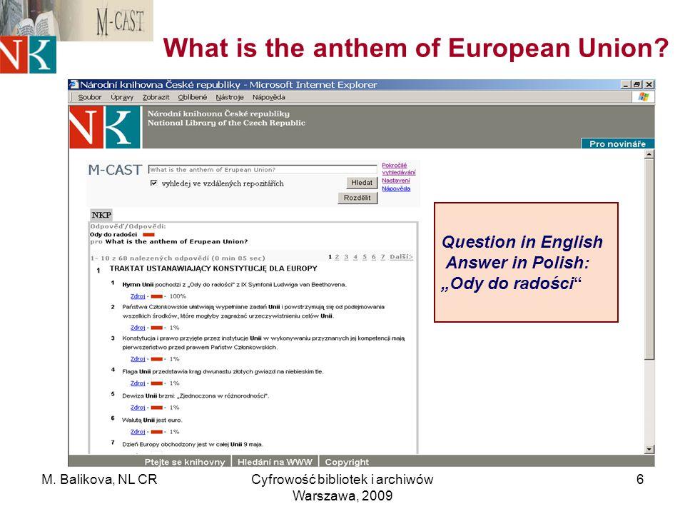 """M. Balikova, NL CRCyfrowość bibliotek i archiwów Warszawa, 2009 6 What is the anthem of European Union? Question in English Answer in Polish: """"Ody do"""