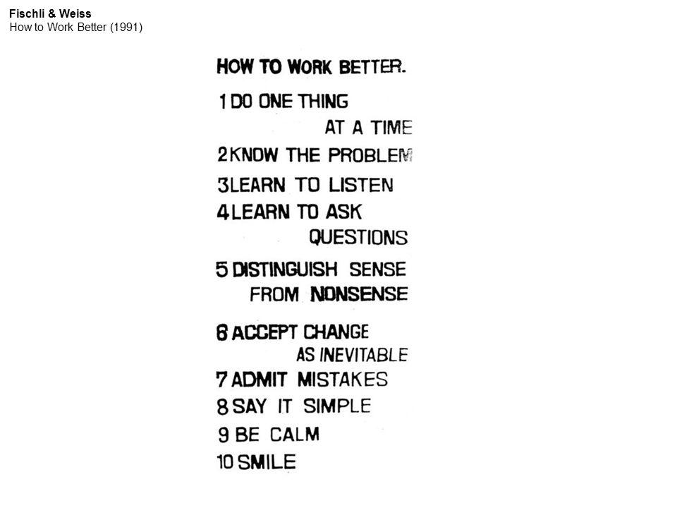 Fischli & Weiss How to Work Better (1991)