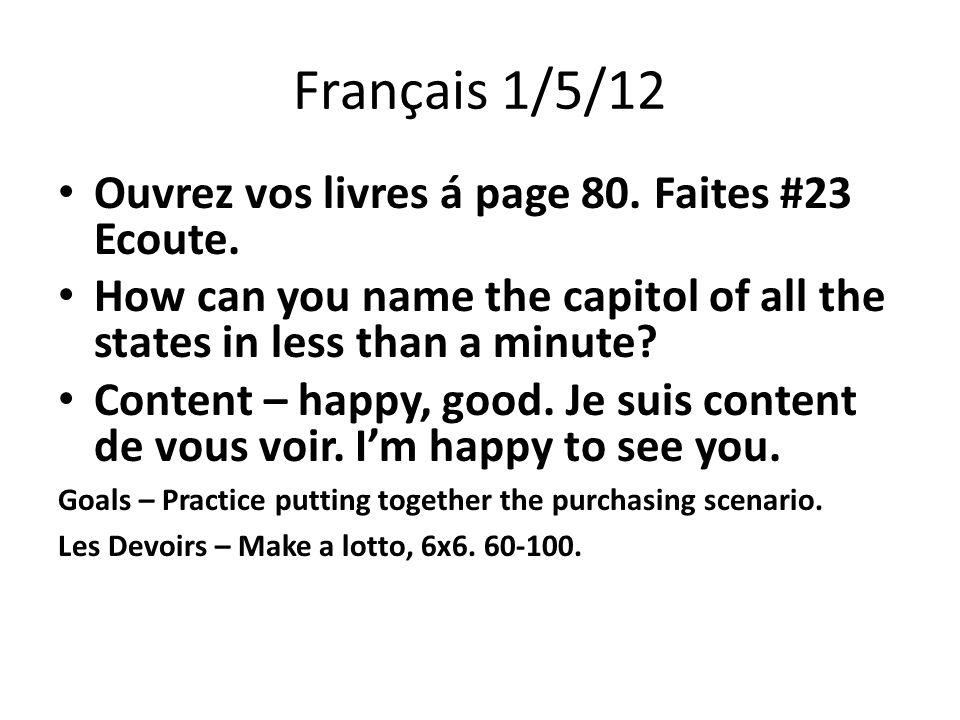 Français 1/5/12 Ouvrez vos livres á page 80. Faites #23 Ecoute.