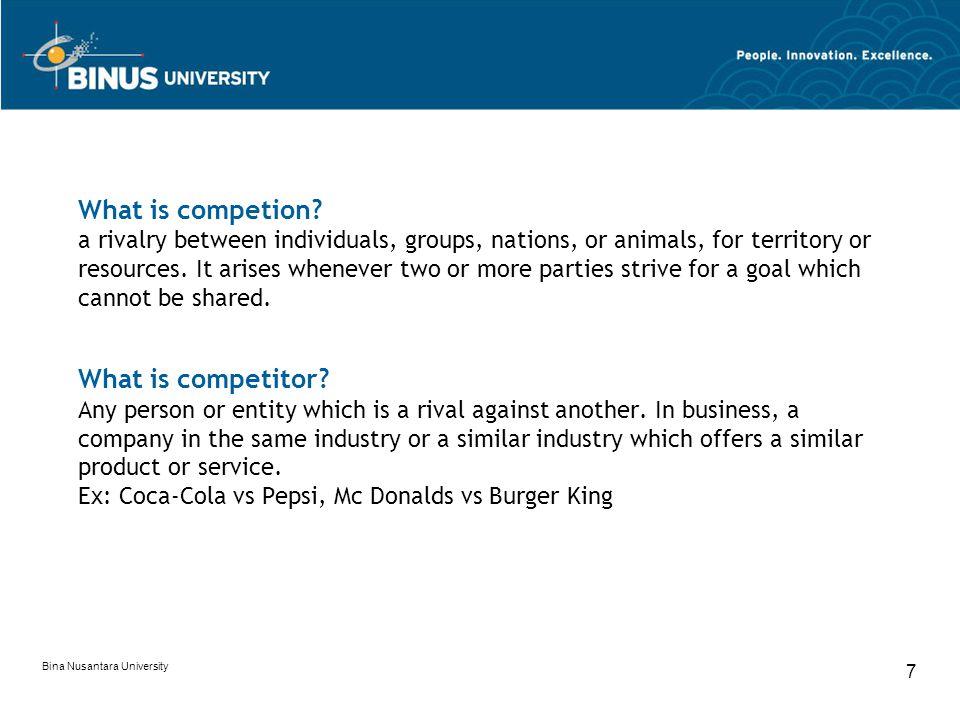 Bina Nusantara University 7 What is competion.