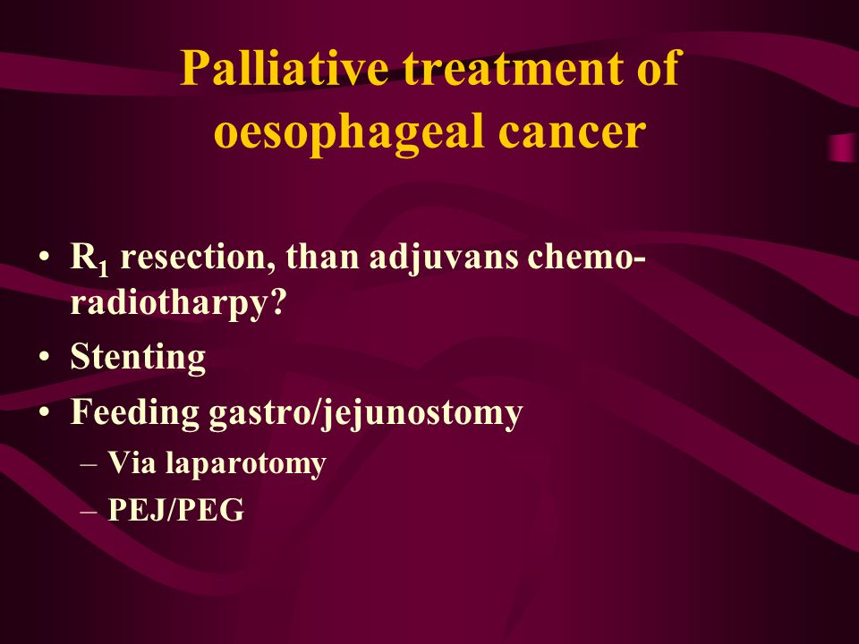 Palliative treatment of oesophageal cancer R 1 resection, than adjuvans chemo- radiotharpy.