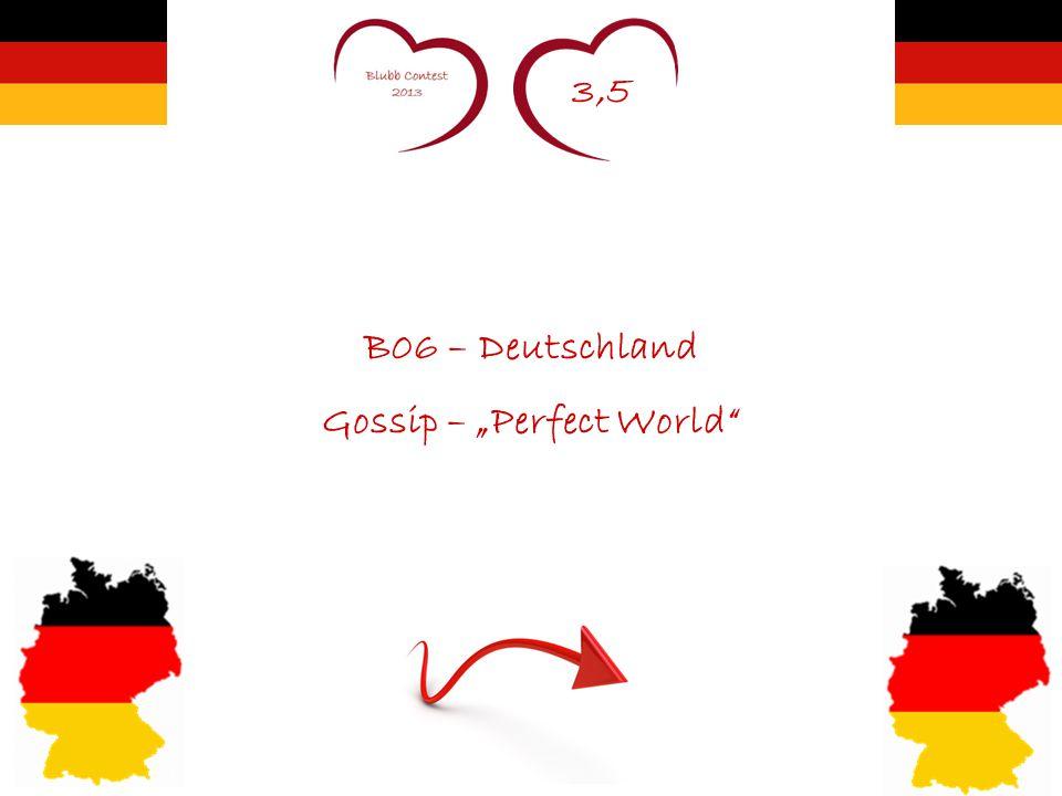 """3,5 B06 – Deutschland Gossip – """"Perfect World"""