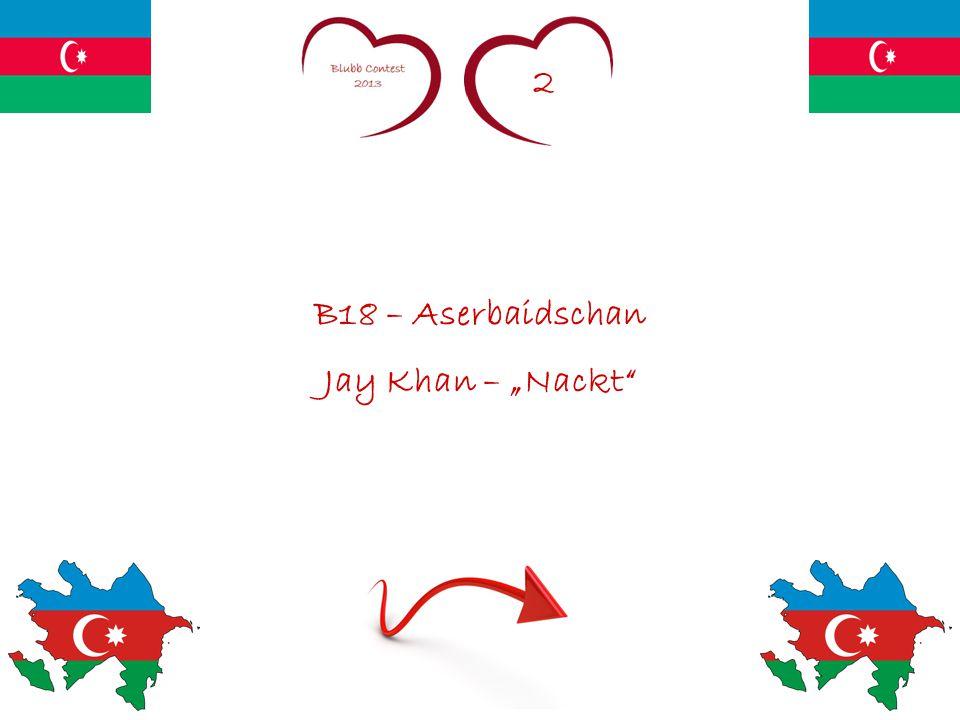"""2 B18 – Aserbaidschan Jay Khan – """"Nackt"""