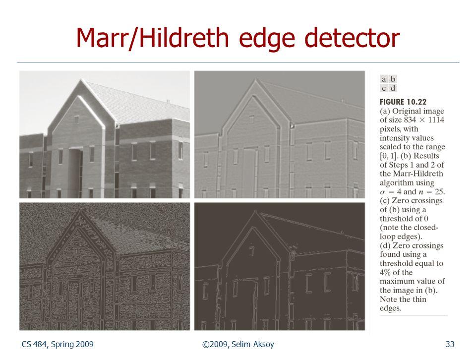 CS 484, Spring 2009©2009, Selim Aksoy33 Marr/Hildreth edge detector
