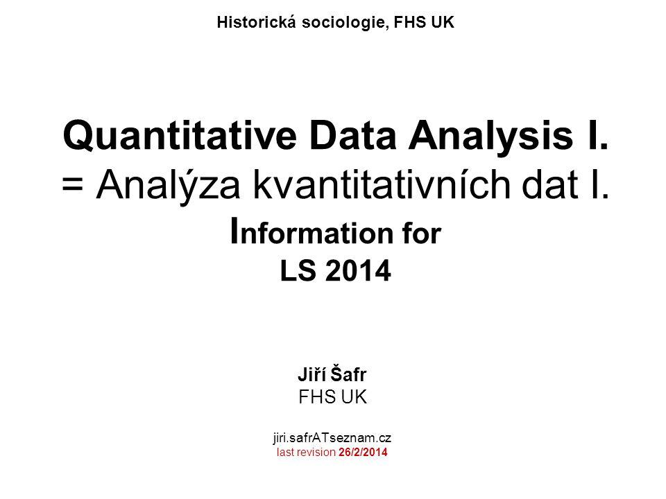 Quantitative Data Analysis I. = Analýza kvantitativních dat I.