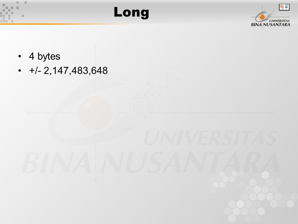 Long 4 bytes +/- 2,147,483,648