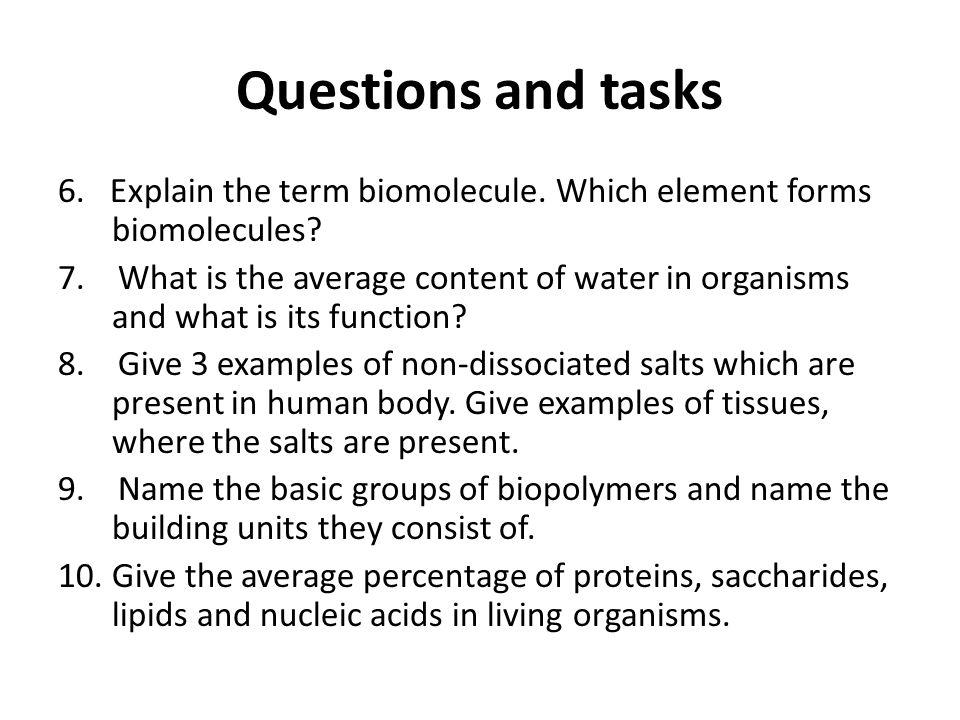 Questions and tasks 6. Explain the term biomolecule.