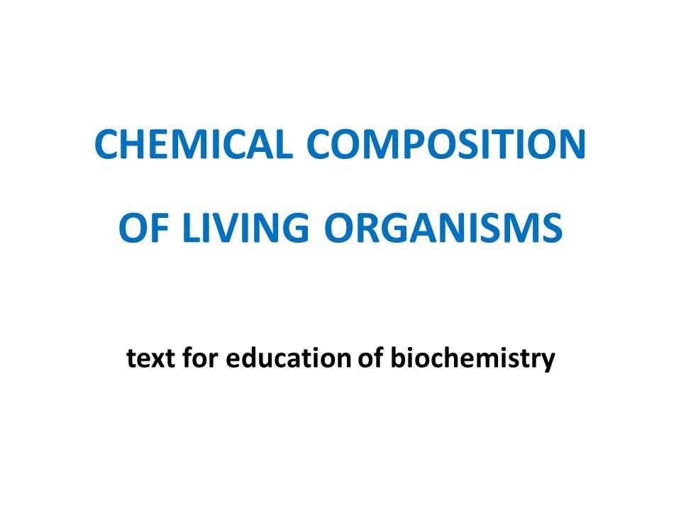 KEY WORDS living organisms living matter chemical elements biogenic elements – macrobiogenic elements – microbiogenic elements – trace elements