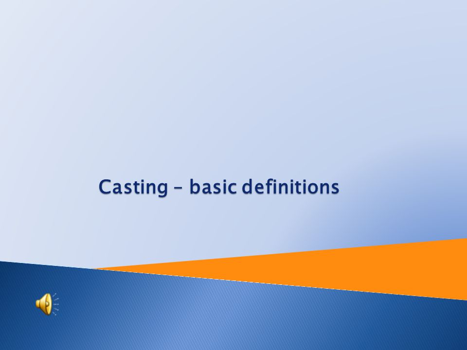 Tutorial: Engineering technology Topic: Casting – basic definitions Prepared by: Ing.