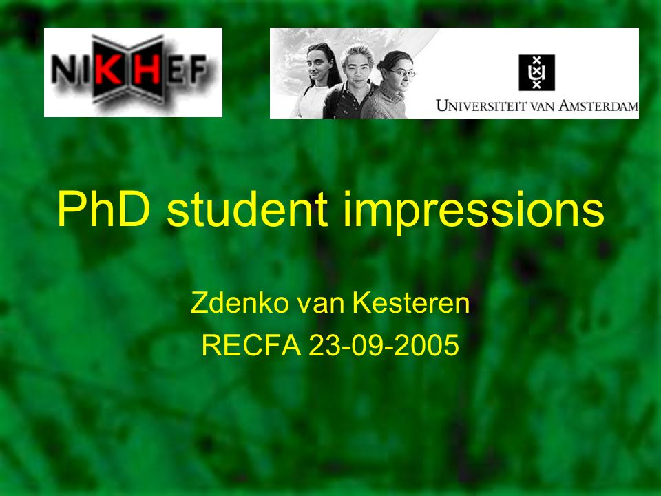PhD student impressions Zdenko van Kesteren RECFA 23-09-2005