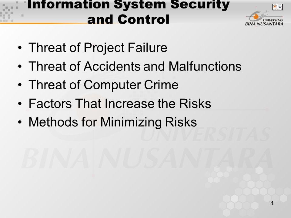 3 Outline Materi Ancaman terhadap kegagalan project Ancaman terhadap tidak berfungsinya sistem Ancaman terhadap kriminalitas komputer