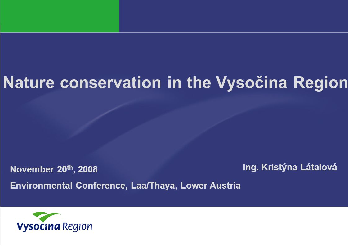 Nature conservation in the Vysočina Region Ing.