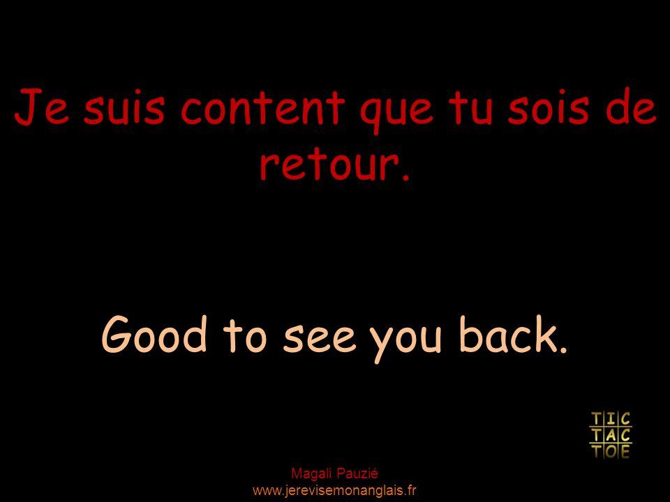 Magali Pauzié www.jerevisemonanglais.fr Are you feeling better now ? Est-ce que ça va mieux ?