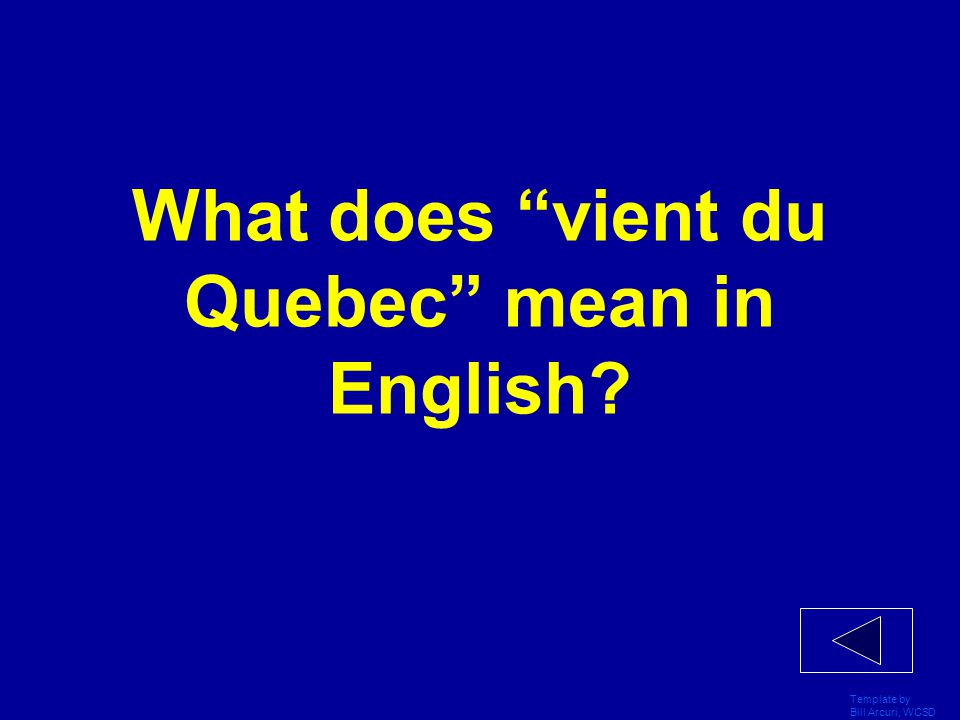 Template by Bill Arcuri, WCSD What does est née au Quebec mean in English