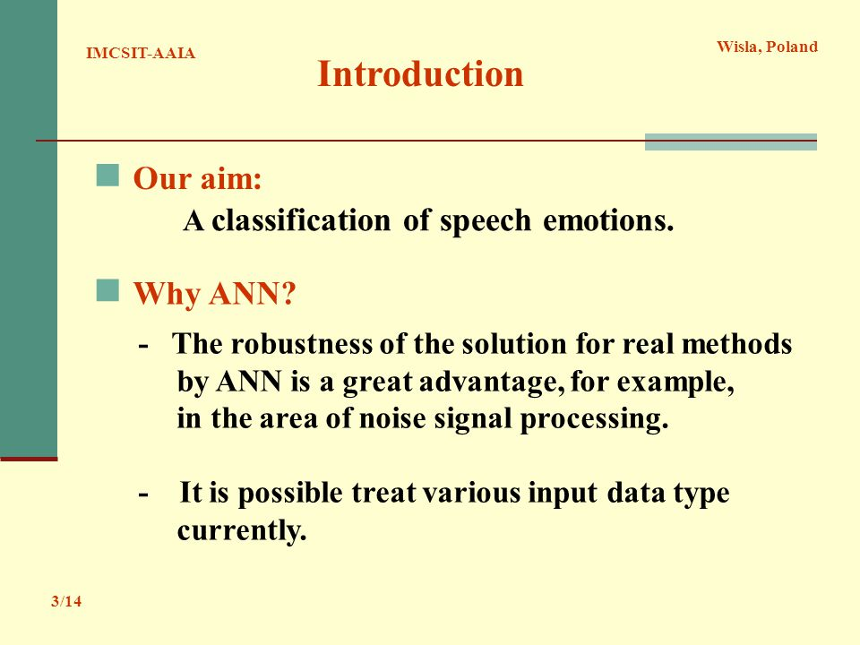 IMCSIT-AAIA Wisla, Poland Introduction A classification of speech emotions.