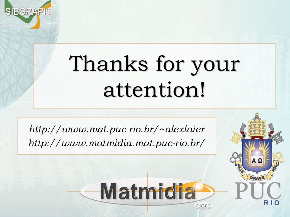 Thanks for your attention! http://www.mat.puc-rio.br/~alexlaier http://www.matmidia.mat.puc-rio.br/