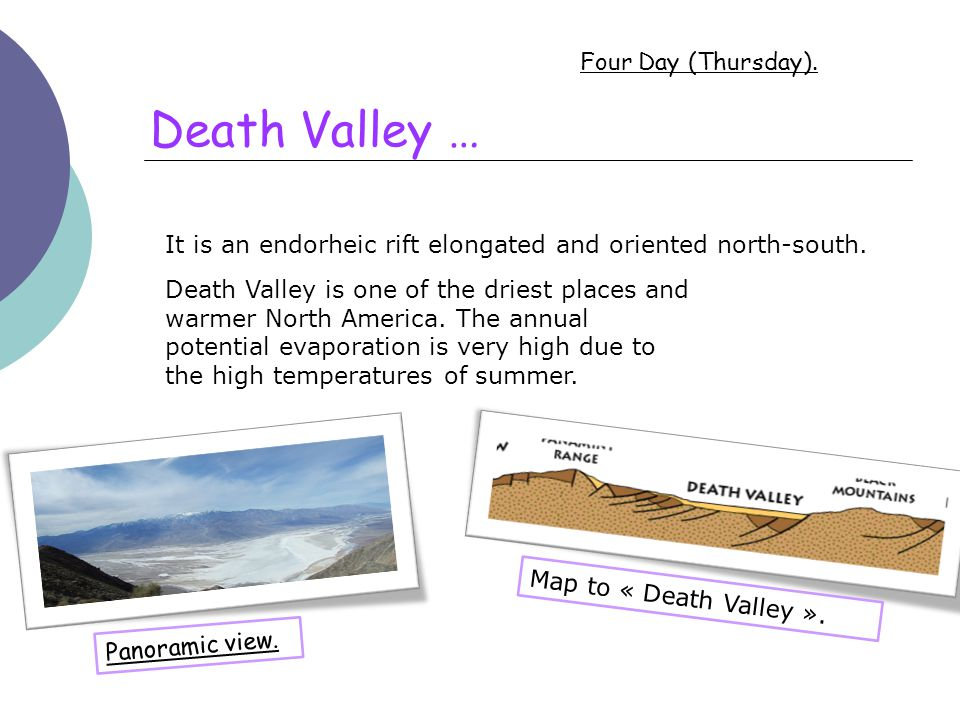 Death Valley … Four Day (Thursday).It is an endorheic rift elongated and oriented north-south.