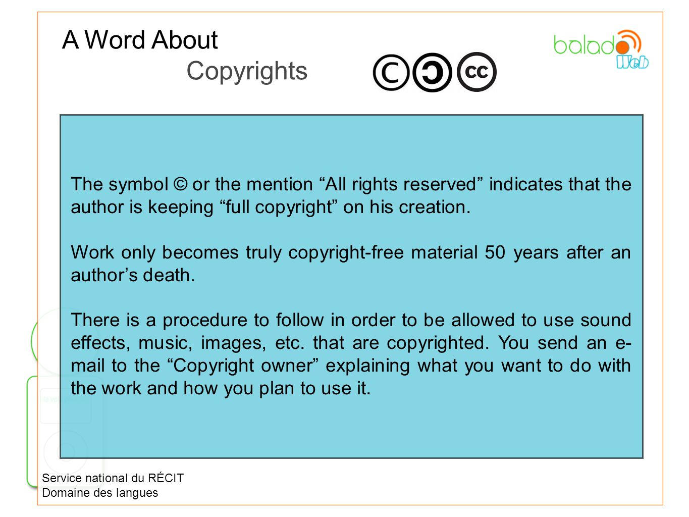 """The symbol © or the mention """"All rights reserved"""" indicates that the author is keeping """"full copyright"""" on his creation. Work only becomes truly copyr"""