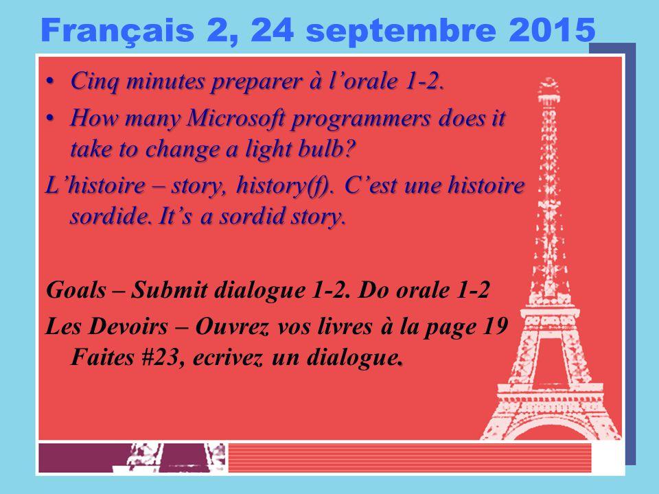 Français 2, 25 septembre 2014 Cinq minutes preparer à l'orale 1-2.Ouvrez vos livres à la page 20.