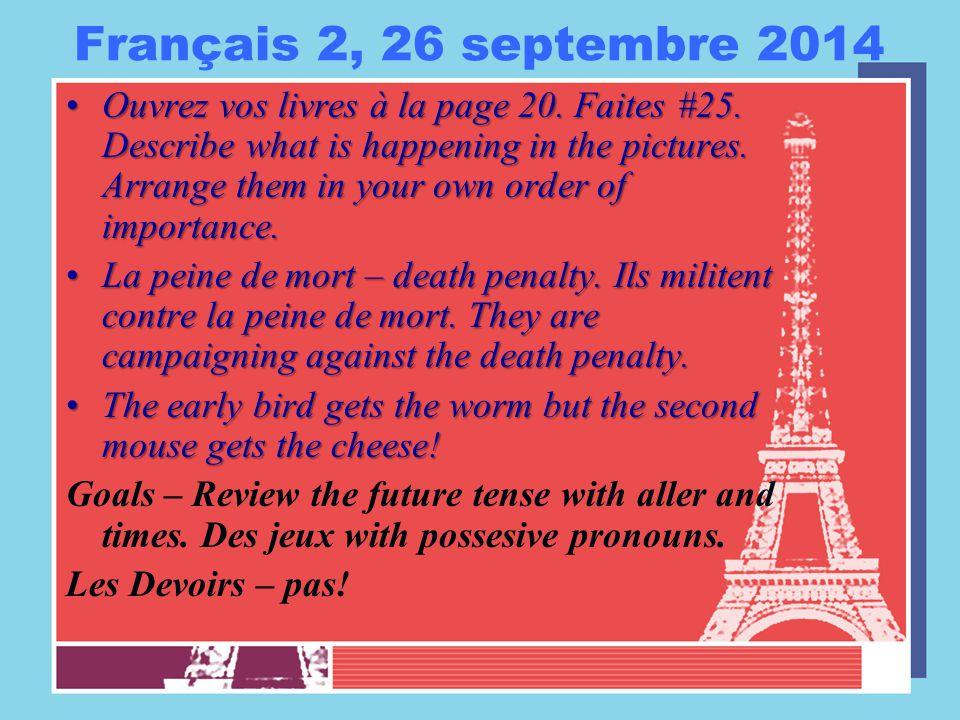 Français 2, 26 septembre 2014 Ouvrez vos livres à la page 20.