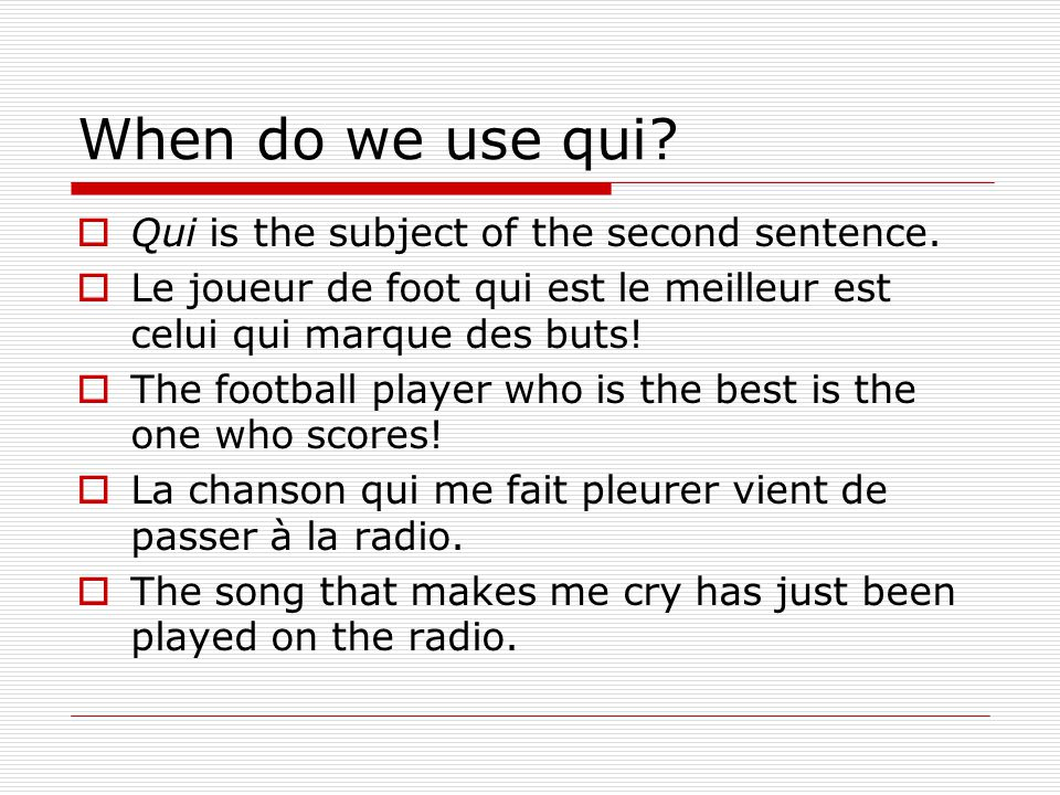 When do we use que. Que is the object of the second sentence.