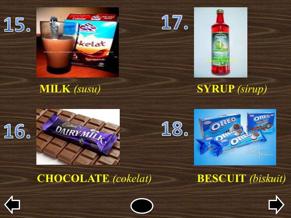 SYRUP (sirup) CHOCOLATE (cokelat)BESCUIT (biskuit) MILK (susu)