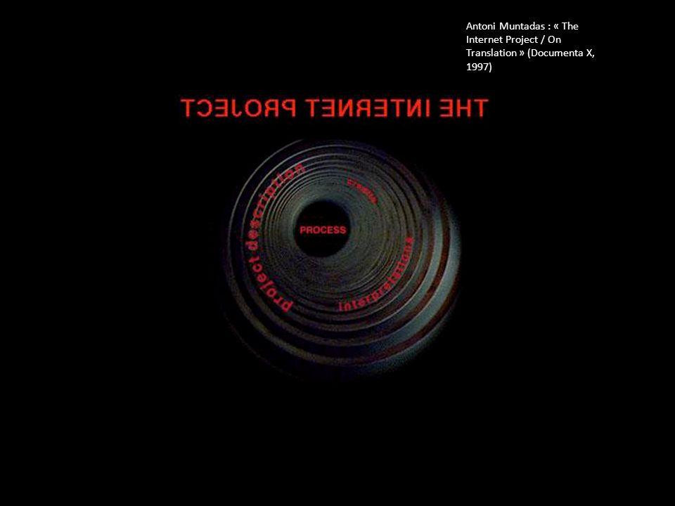Antoni Muntadas : « The Internet Project / On Translation » (Documenta X, 1997)
