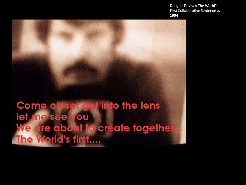 Douglas Davis, « The World's First Collaborative Sentence », 1994