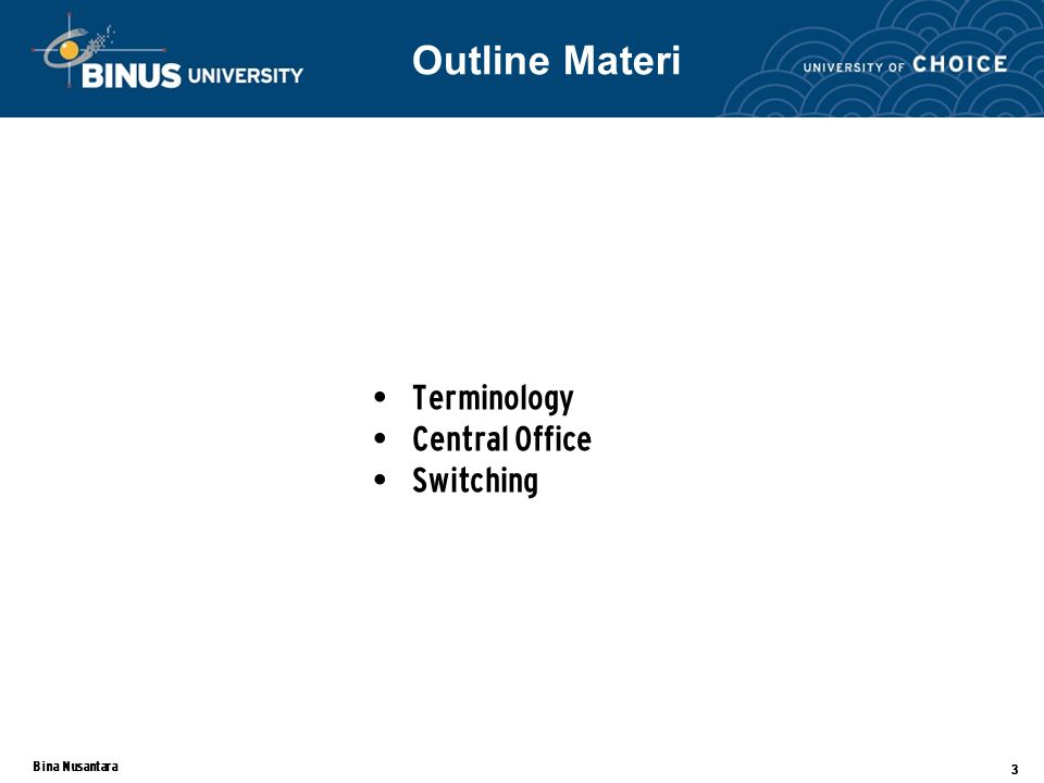 Bina Nusantara 3 Terminology Central Office Switching Outline Materi