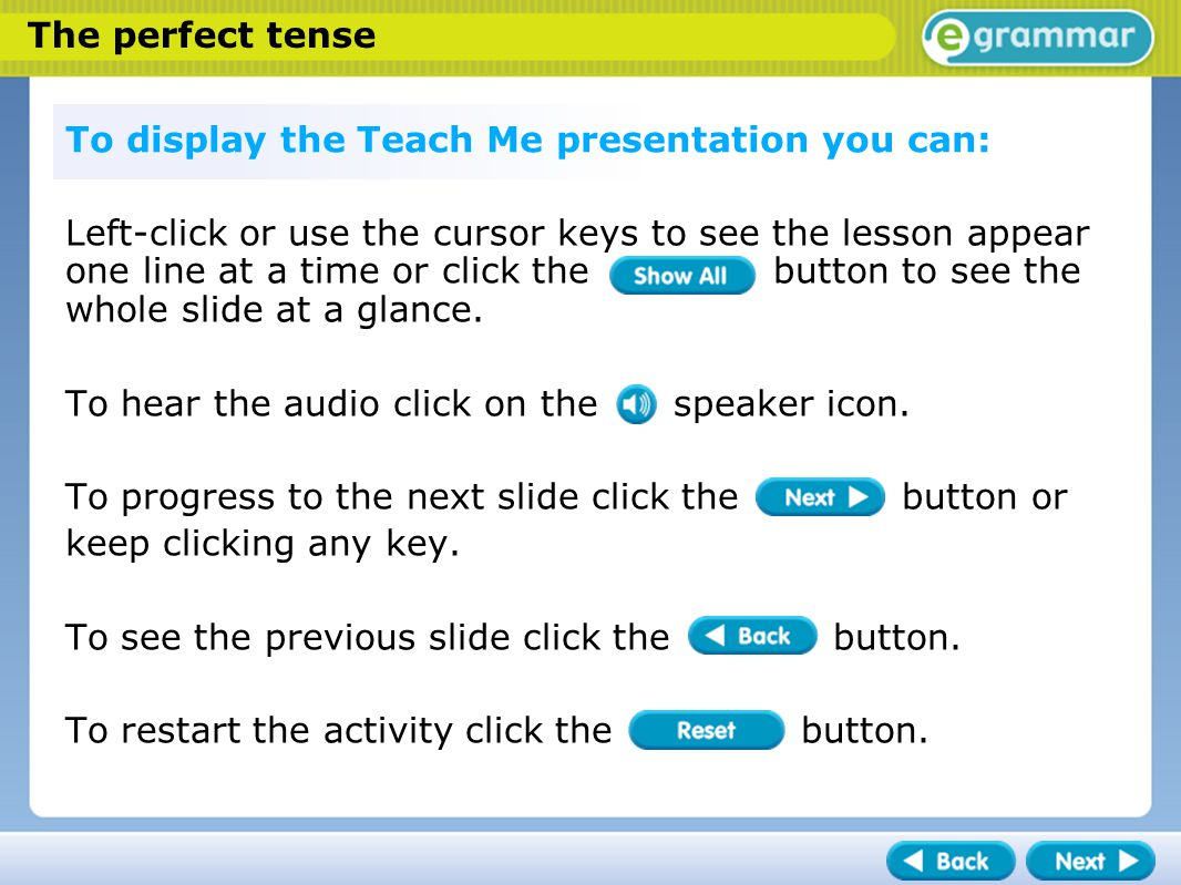 The perfect tense Instructions 1. As a normal PowerPoint file (.ppt).