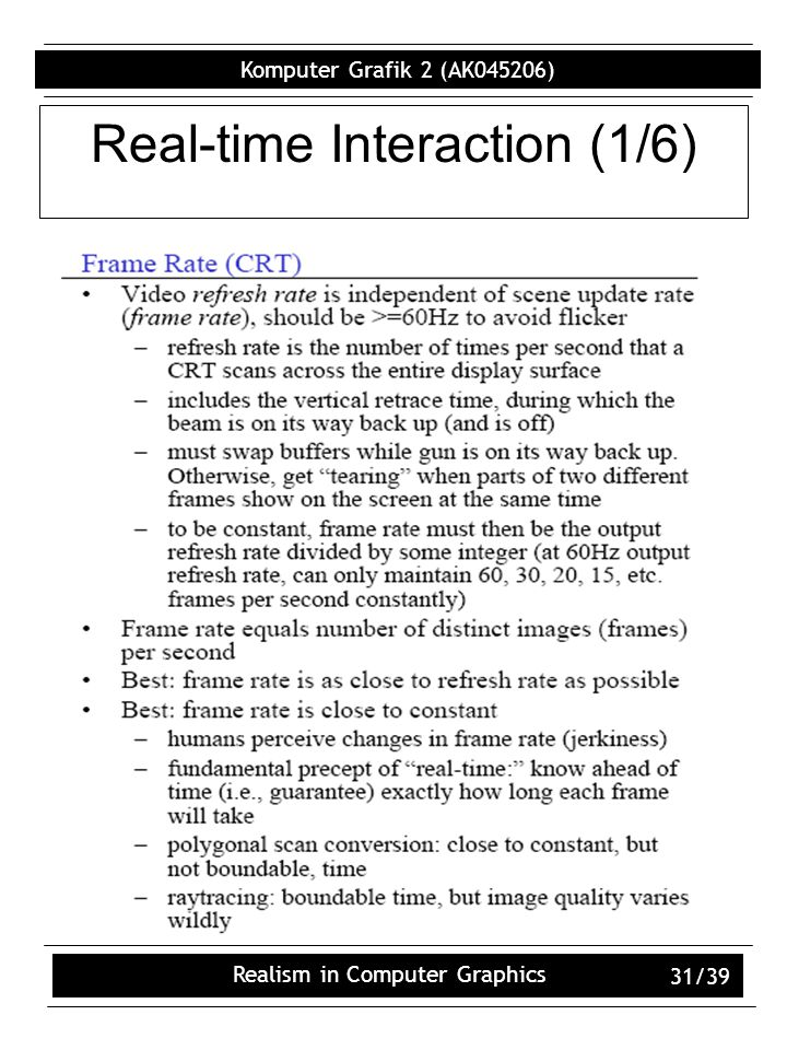 Komputer Grafik 2 (AK045206) Realism in Computer Graphics 31/39 Real-time Interaction (1/6)