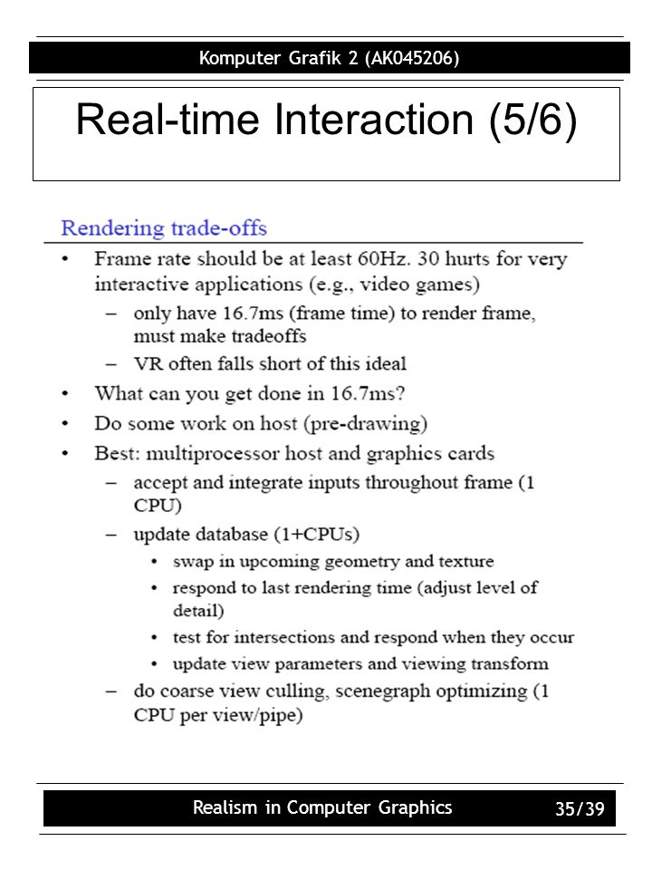 Komputer Grafik 2 (AK045206) Realism in Computer Graphics 35/39 Real-time Interaction (5/6)