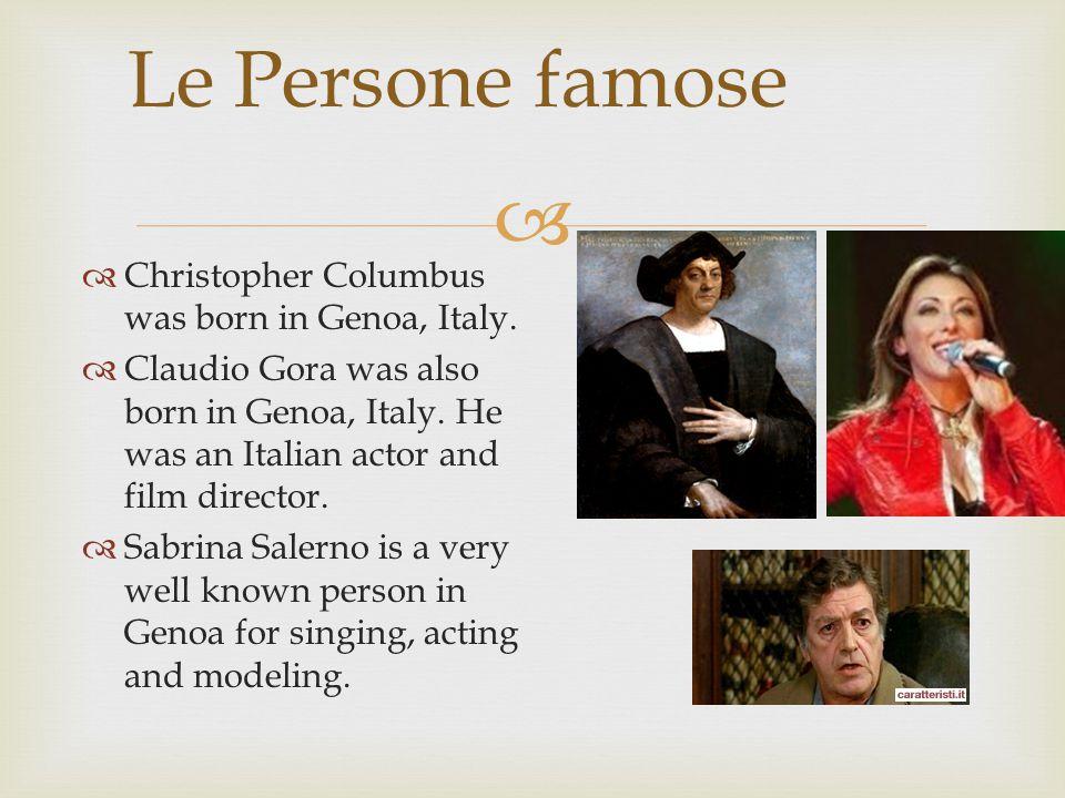   Christopher Columbus was born in Genoa, Italy.