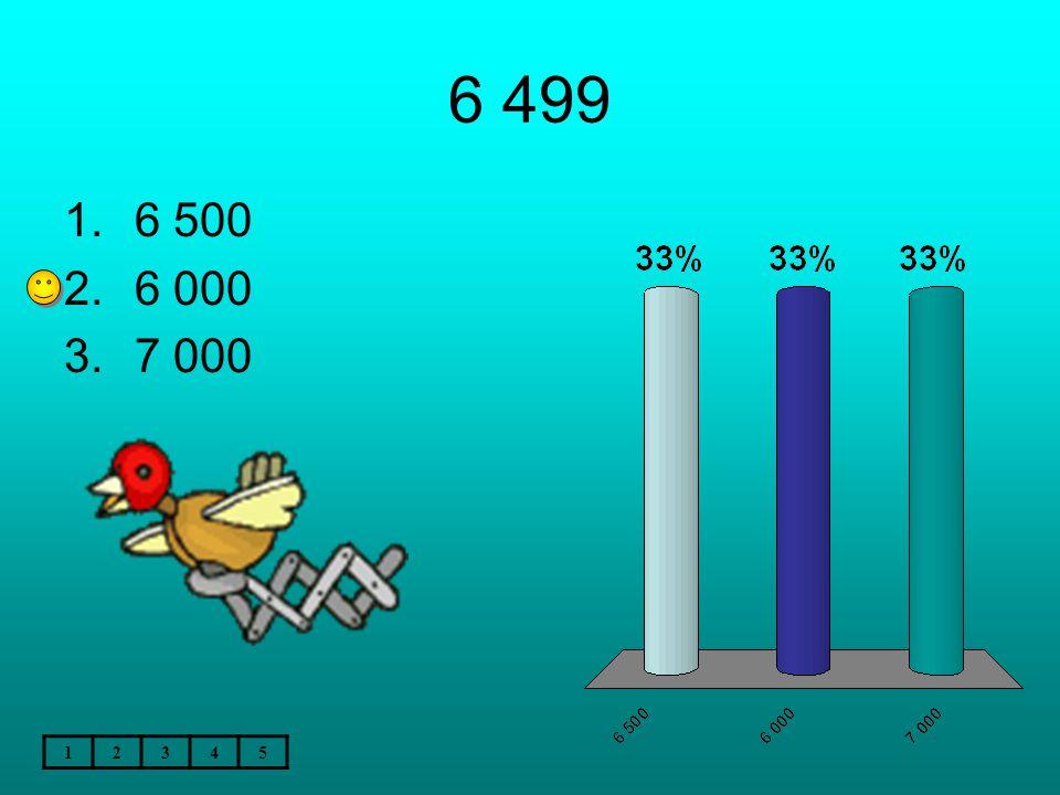 6 499 12345 1.6 500 2.6 000 3.7 000