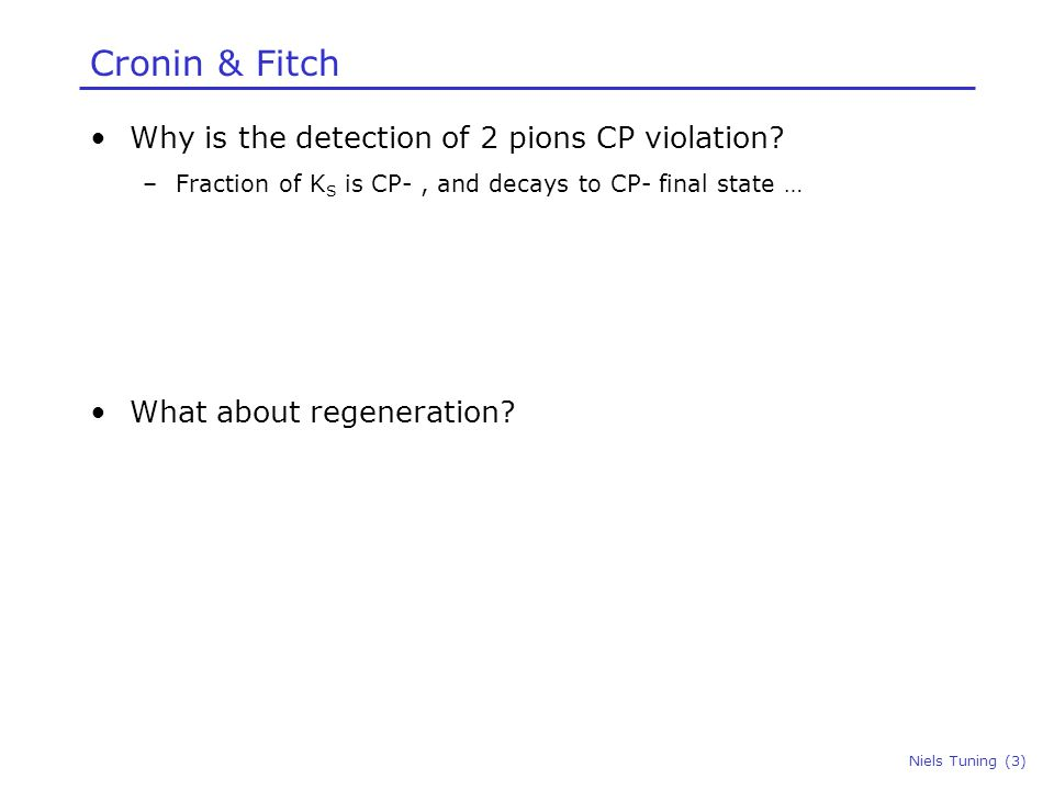 Cronin & Fitch Why is the detection of 2 pions CP violation.