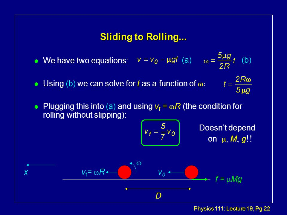 Physics 111: Lecture 19, Pg 22 Sliding to Rolling...