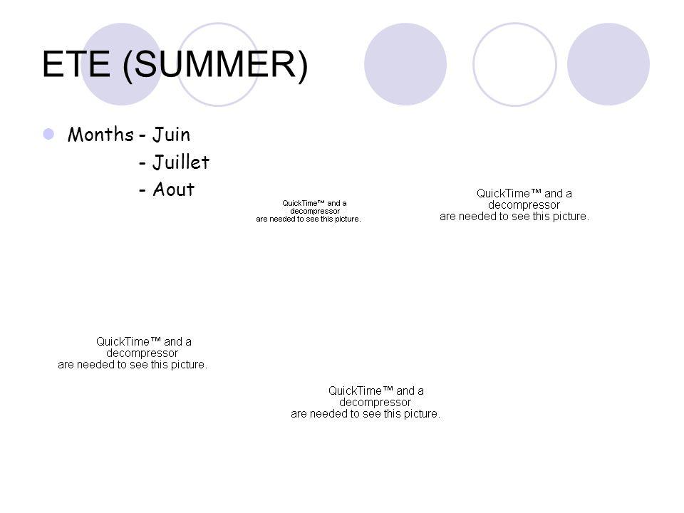 ETE (SUMMER) Months - Juin - Juillet - Aout