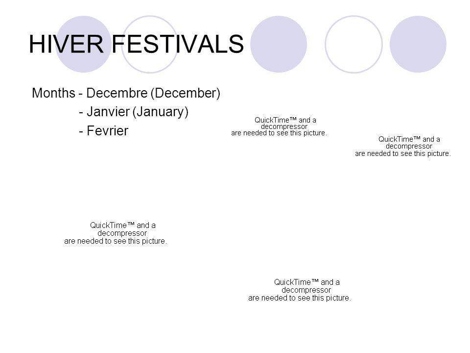 HIVER FESTIVALS Months - Decembre (December) - Janvier (January) - Fevrier