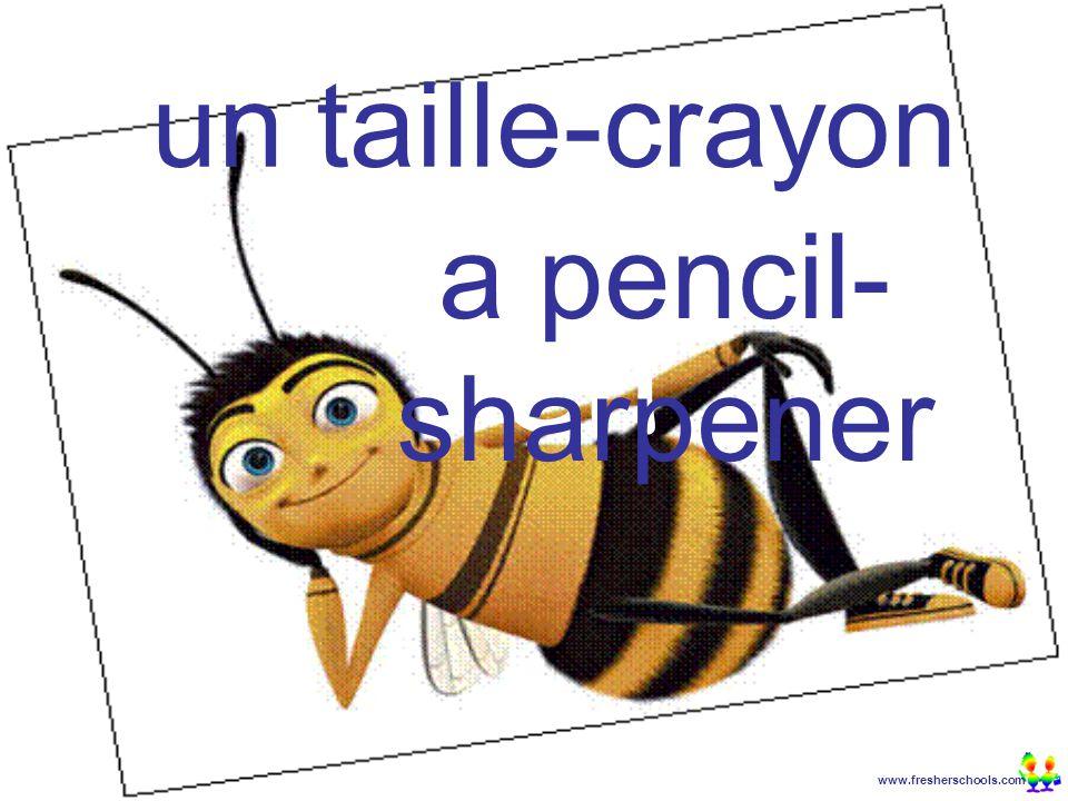 www.fresherschools.com Ben un taille-crayon a pencil- sharpener