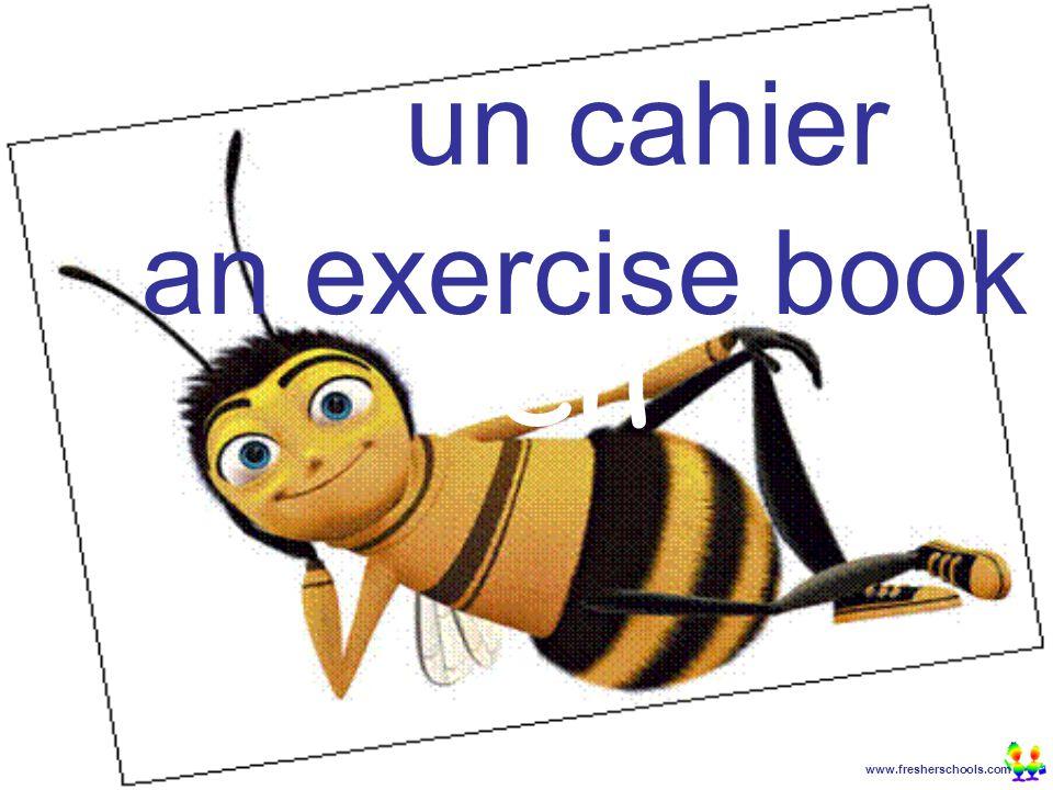 www.fresherschools.com Ben un cahier an exercise book