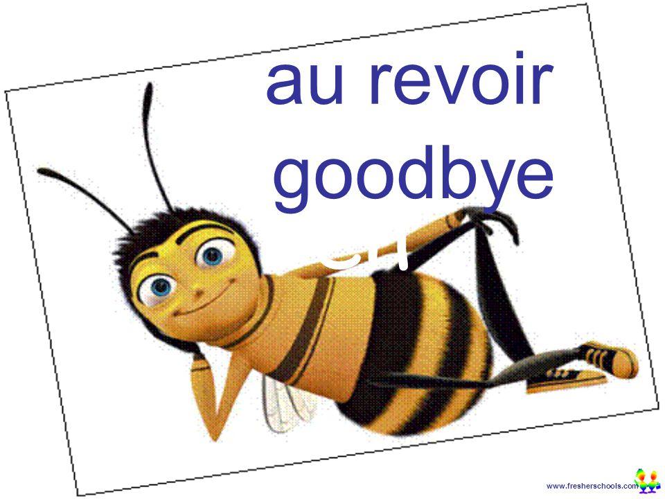 www.fresherschools.com Ben au revoir goodbye