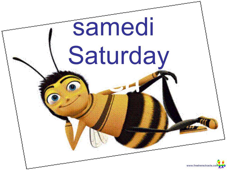 www.fresherschools.com Ben samedi Saturday
