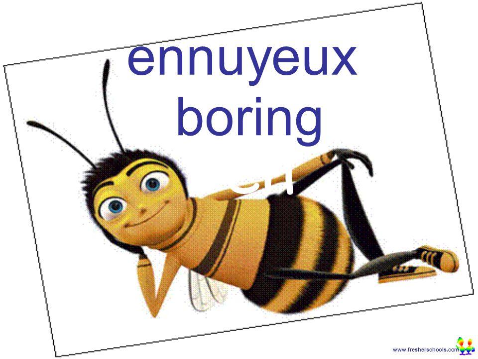 www.fresherschools.com Ben ennuyeux boring