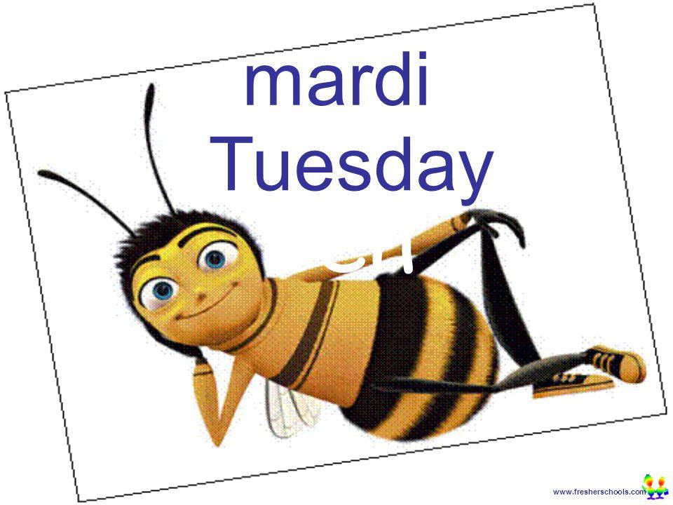 www.fresherschools.com Ben mardi Tuesday