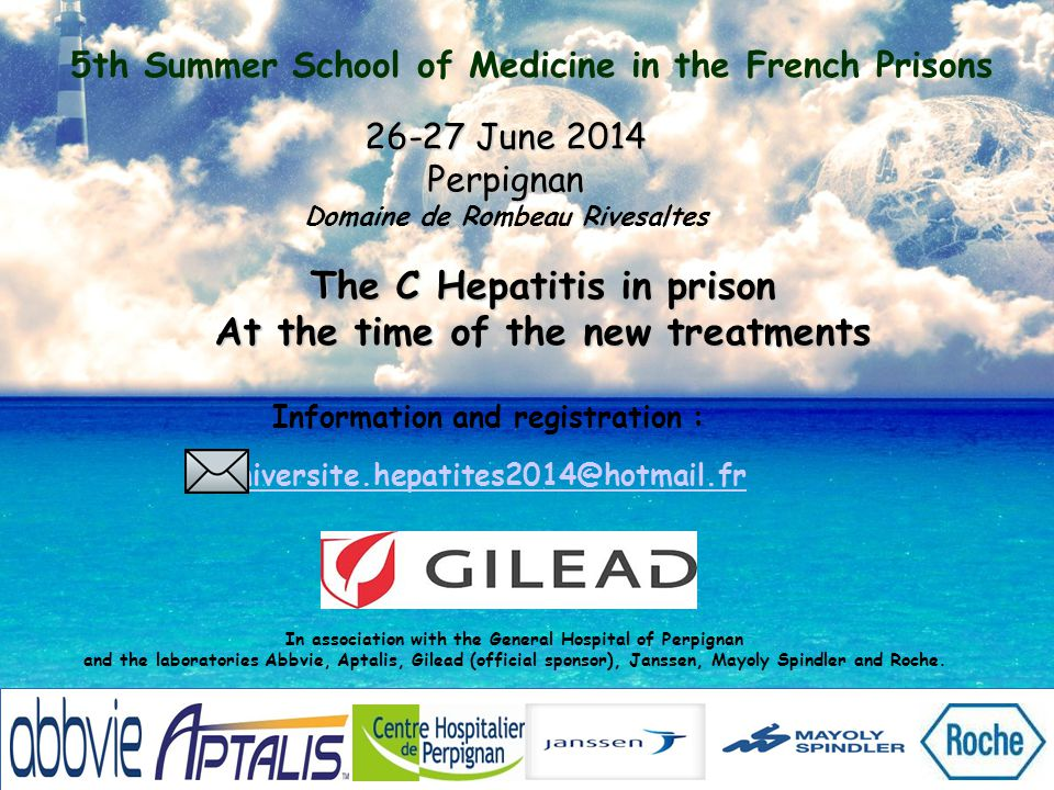 5th Summer School of Medicine in the French Prisons 26-27 June 2014 Perpignan Domaine de Rombeau Rivesaltes on June 2014, the 26th & 27th.