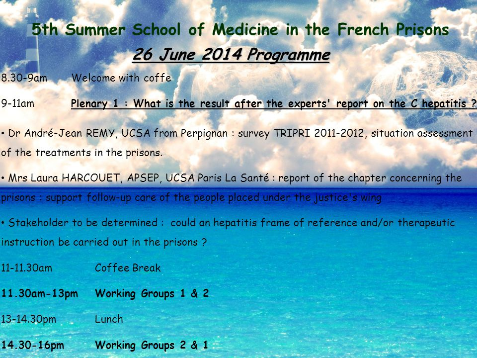 5th Summer School of Medicine in the French Prisons 16-17.30pmPlenary 2 : the therapeutic instruction Pr Victor DE LEDINGHEN, CHU from Bordeaux : What are the changes for the patients in the daily life .