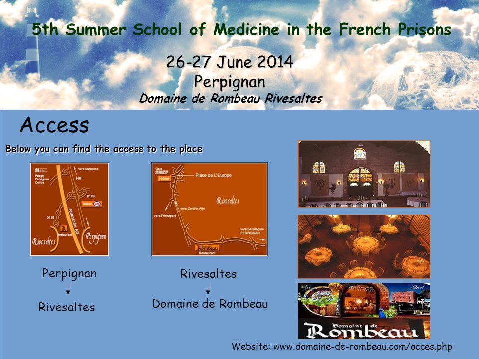 5th Summer School of Medicine in the French Prisons 26-27 June 2014 Perpignan Domaine de Rombeau Rivesaltes Accommodation in Rivesaltes HotelAddressPhone numberPriceApproximate distance Av.