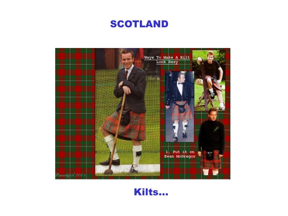 Kilts... SCOTLAND